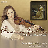 American Virtuoso - Tribute To Maud Powell by Rachel Barton Pine