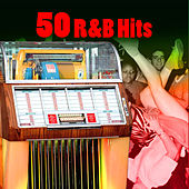 50 R&B Hits (Re-Recorded / Remastered Versions) by Various Artists
