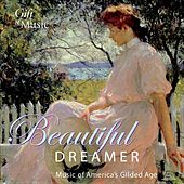 Beautiful Dreamer - Music of America's Gilded Age by Various Artists