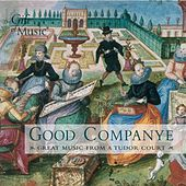 Renaissance Music - Holborne, A. / Dowland, J. / Henry Viii / Rosseter, P. / Prioris, J. (Good Companye - Great Music From A Tudor Court) by Various Artists