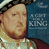 A Gift for A King - Music for Henry VIII by David Skinner