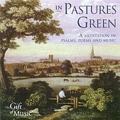 In Pastures Green - A Meditation in Psalms, Poems and Music by Various Artists