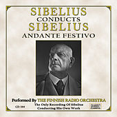 Sibelius Conducts Sibelius by Finnish Radio Symphony Orchestra