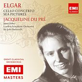 Elgar: Cello Concerto; Sea Pictures by Various Artists