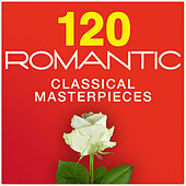 120 Romantic Classical Masterpieces by Various Artists