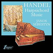 Handel: Aylesford Pieces and Other Harpsichord Music [Orig. Rel. Turnabout TV-34448] by János Sebestyén