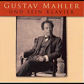 Gustav Mahler und sein Klavier by Gustav Mahler