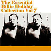 The Essential Billie Holiday Collection Vol 7 by Billie Holiday