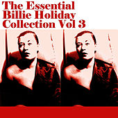 The Essential Billie Holiday Collection Vol 3 by Billie Holiday