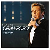 In Concert by Michael Crawford