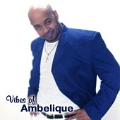 Vibes of Ambelique by Various Artists