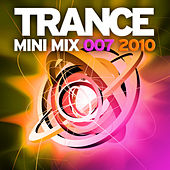 Trance Mini Mix 007 - 2010 by Various Artists