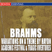 Brahms: Variations on a Theme by Haydn - Academic Festival Overture - Tragic Overture by Various Artists