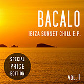 Bacalo - Ibiza Sunset Chill E.P by Various Artists