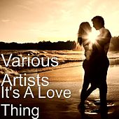 It's A Love Thing by Various Artists