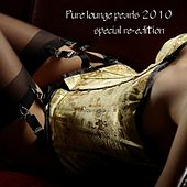 Pure Lounge Pearls 2010 (Special Reedition) by Various Artists