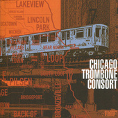 Chicago Trombone Consort by Chicago Trombone Consort
