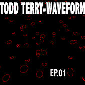 Waveform - EP by Todd Terry