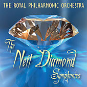 The Neil Diamond Symphonies - The Hits Of Neil Diamond by Royal Philharmonic Orchestra