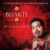 Bhakti By Shankar Mahadevan by Shankar Mahadevan