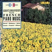 Grant Johannesen Plays French Piano Music by Grant Johannesen