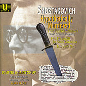 Shostakovich: Hypothetically Murdered, Four Pushkin Romances, Five Fragments, Jazz Suite No.1 by Various Artists