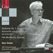 Mendelssohn, Felix: Symphony No. 3 / Calm Sea and Prosperous Voyage / The Hebrides by Hans Zender
