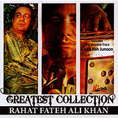 Greatest Collection - Rahat Fateh Ali Khan by Rahat Fateh Ali Khan