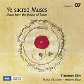 Ye sacred Muses: Music from the House of Tudor by Various Artists