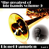 Greatest Of Big Bands Vol 9 - Lionel Hampton - Part 1 by Lionel Hampton