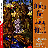 Music For Holy Week (Digitally Remastered) by Ambrosian Singers