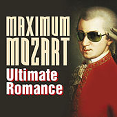 Maximum Mozart: Ultimate Romance by Various Artists
