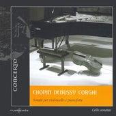 Chopin, F.: Cello Sonata in G Minor / Debussy, C.: Cello Sonata / Corghi, A.: D'Apres 5 Chansons D' Elite by Silvia Chiesa