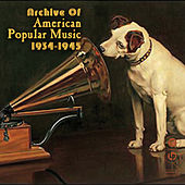 Archive Of American Popular Music 1934-1945 by Various Artists