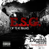Digital Dope (Deluxe Chopped & Screwed Version) by E.S.G.