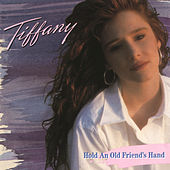 Hold An Old Friend's Hand by Tiffany