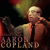 The Music Of America - Aaron Copland by Various Artists
