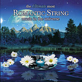 The Ultimate Most Romantic String Music In the Universe by Various Artists