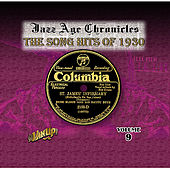 Jazz Age Chronicles Vol. 9: The Song Hits of 1930 by Various Artists