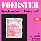 Foerster:  Symphony No. 4 in C minor Easter Eve by Czech Philharmonic Orchestra