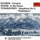 Dvorak:  Carnival / Novak:  In the Tatras / Tchaikovsky:  Symphony No. 6