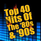 Top 40 Hits Of The '80s & '90s (Re-Recorded / Remastered Versions) by Various Artists