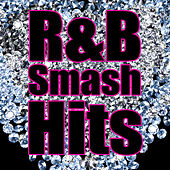 R&B Smash Hits (Re-Recorded / Remastered Versions) by Various Artists