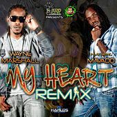 My Heart Remix Featuring Mavado by Wayne Marshall