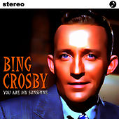 You Are My Sunshine by Bing Crosby