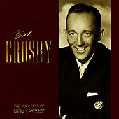 The Very Best Of Bing Crosby by Bing Crosby