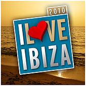 I Love Ibiza 2010 by Various Artists