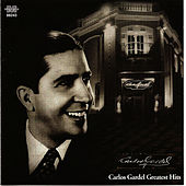 Carlos Gardel Greatest Hits by Carlos Gardel
