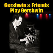 Gershwin & Friends Play Gershwin by Various Artists