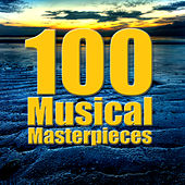 100 Musical Masterpieces by Various Artists